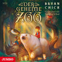 Cover Hörbuch: Bryan Chick: Der geheime Zoo