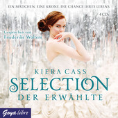 Cover H�rbuch: Kiera Cass: Selection. Der Erw�hlte