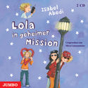 Cover H�rbuch: Isabel Abedi: Lola in geheimer Mission