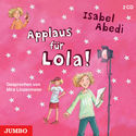 Cover H�rbuch: Isabel Abedi: Applaus f�r Lola!