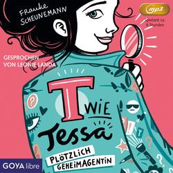 Frauke Scheunemann: T wie Tessa - Plötzlich Geheimagentin